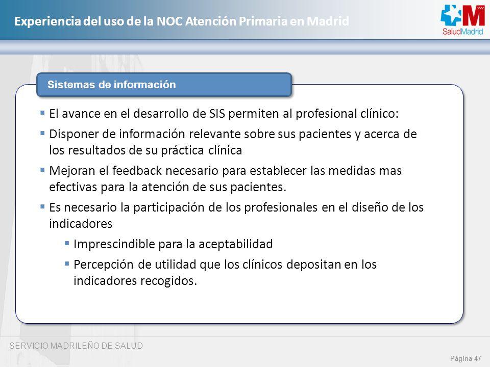 SERVICIO MADRILEÑO DE SALUD Página 47 Experiencia del uso de la NOC Atención Primaria en Madrid Sistemas de información El avance en el desarrollo de