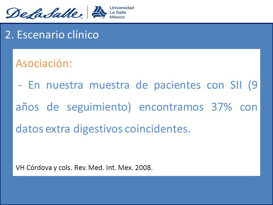 Asociación: - En nuestra muestra de pacientes con SII (9 años de seguimiento) encontramos 37% con datos extra digestivos coincidentes. VH Córdova y co
