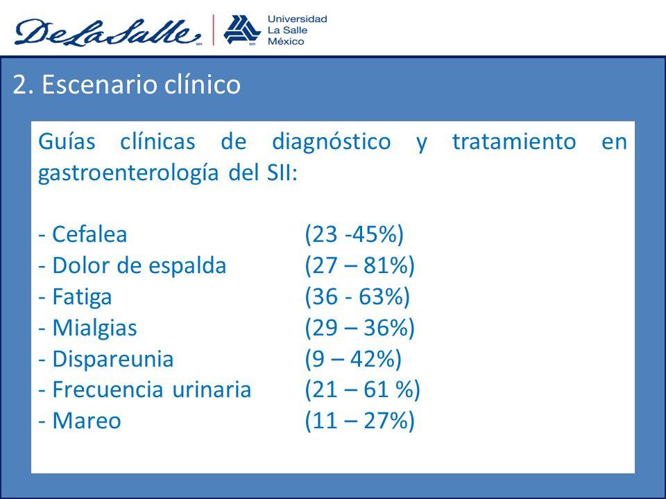 Guías clínicas de diagnóstico y tratamiento en gastroenterología del SII: - Cefalea(23 -45%) - Dolor de espalda(27 – 81%) - Fatiga(36 - 63%) - Mialgia