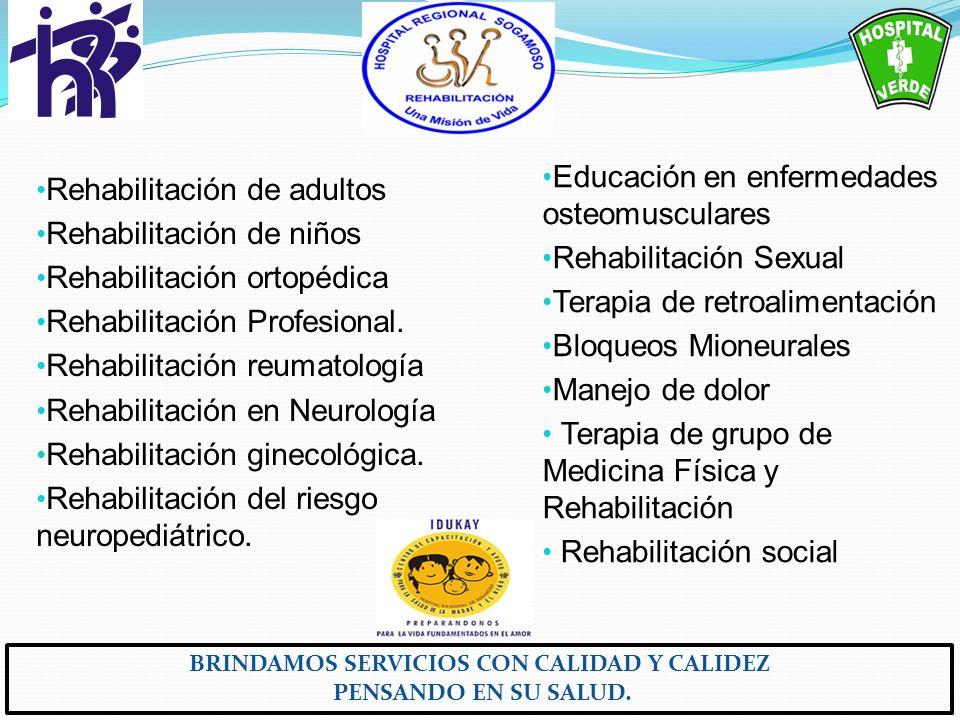 Rehabilitación de adultos Rehabilitación de niños Rehabilitación ortopédica Rehabilitación Profesional. Rehabilitación reumatología Rehabilitación en
