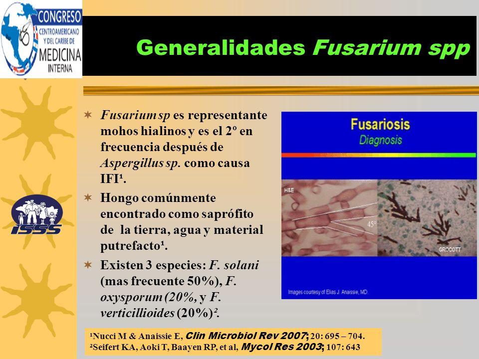 Generalidades Fusarium spp Fusarium sp es representante mohos hialinos y es el 2º en frecuencia después de Aspergillus sp. como causa IFI¹. Hongo comú