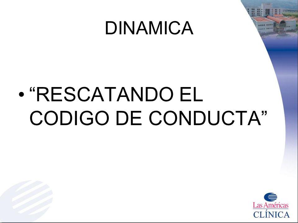 DINAMICA RESCATANDO EL CODIGO DE CONDUCTA