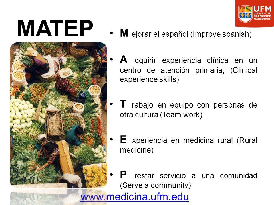MATEP M ejorar el español (Improve spanish) A dquirir experiencia clínica en un centro de atención primaria, (Clinical experience skills) T rabajo en