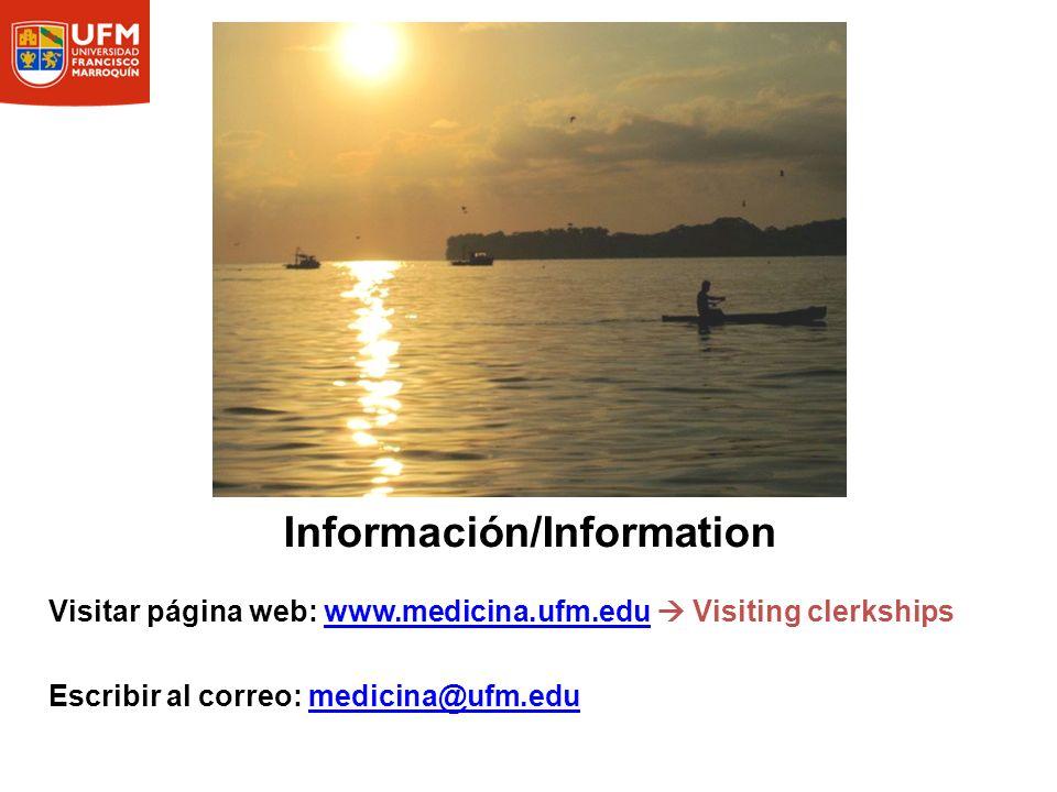 Información/Information Visitar página web: www.medicina.ufm.edu Visiting clerkshipswww.medicina.ufm.edu Escribir al correo: medicina@ufm.edumedicina@