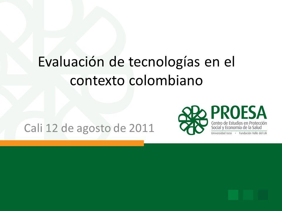 Evaluación de tecnologías en el contexto colombiano Cali 12 de agosto de 2011