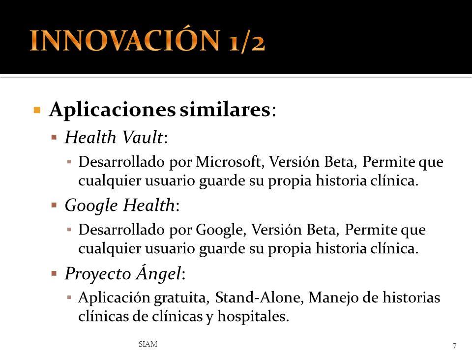 Aplicaciones similares: Health Vault: Desarrollado por Microsoft, Versión Beta, Permite que cualquier usuario guarde su propia historia clínica. Googl