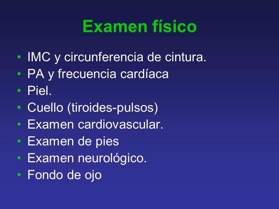 Examen físico IMC y circunferencia de cintura.PA y frecuencia cardíaca Piel.
