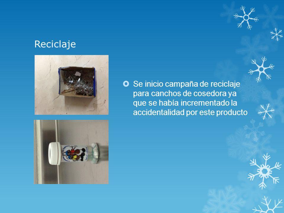 Reciclaje Se inicio campaña de reciclaje para canchos de cosedora ya que se había incrementado la accidentalidad por este producto