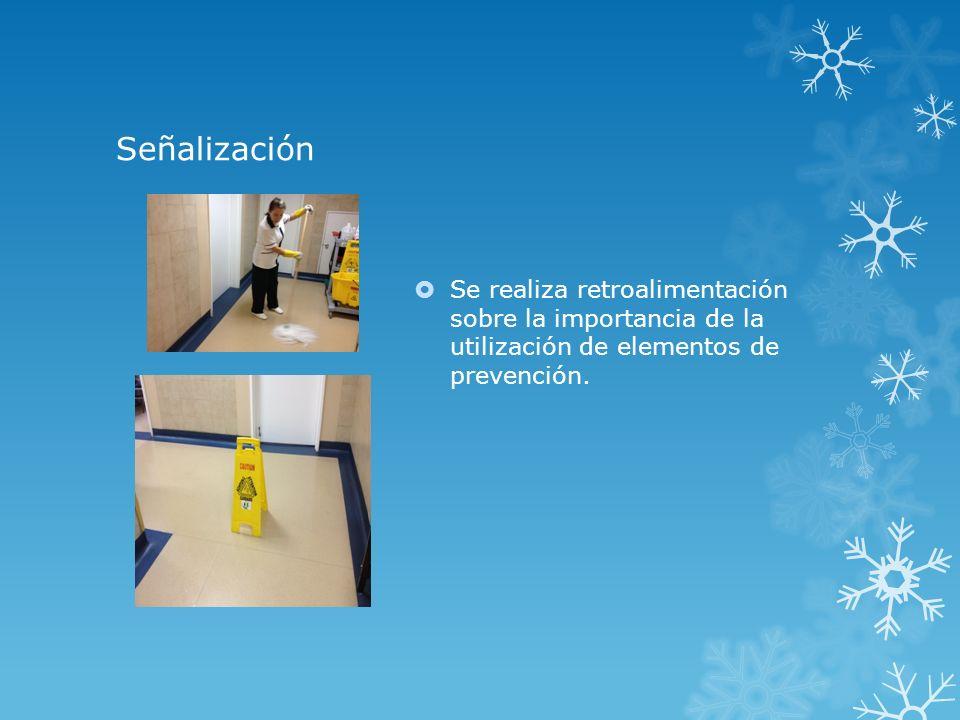 Señalización Se realiza retroalimentación sobre la importancia de la utilización de elementos de prevención.