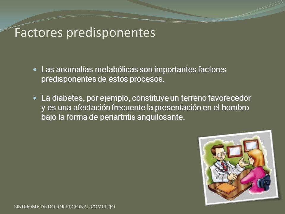 Las anomalías metabólicas son importantes factores predisponentes de estos procesos.