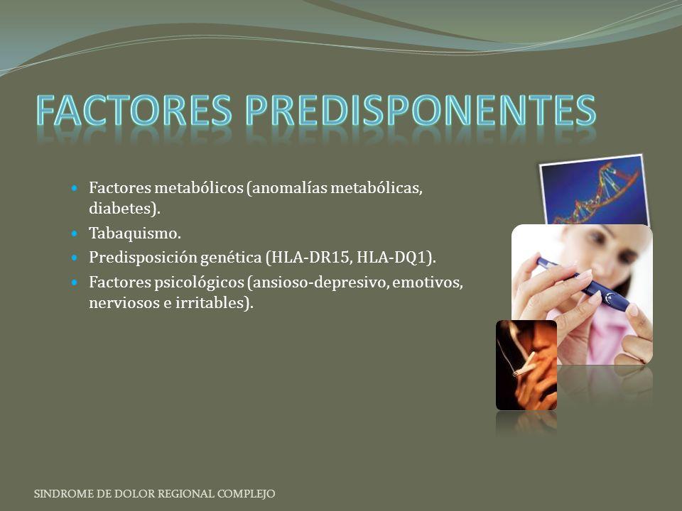 Factores metabólicos (anomalías metabólicas, diabetes).