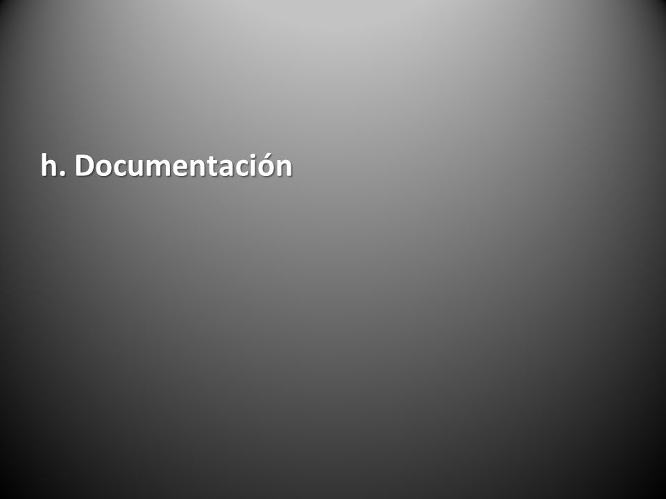 h. Documentación