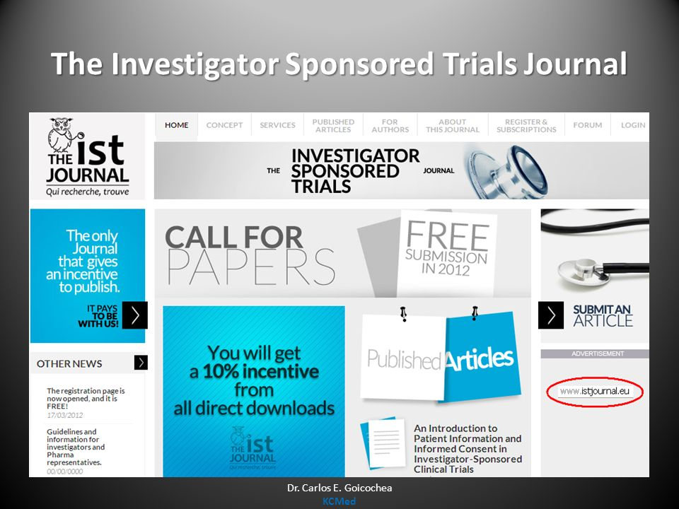 The Investigator Sponsored Trials Journal Dr. Carlos E. Goicochea KCMed