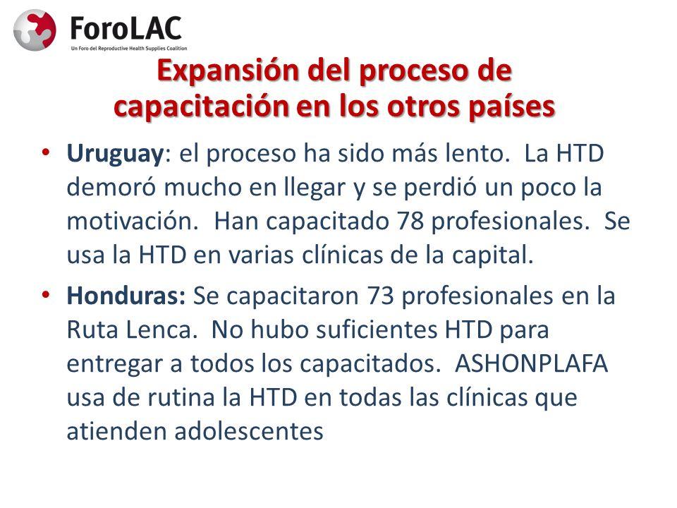Expansión del proceso de capacitación en los otros países Uruguay: el proceso ha sido más lento. La HTD demoró mucho en llegar y se perdió un poco la