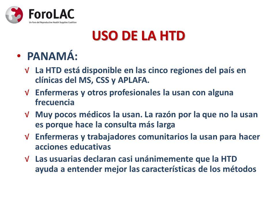 USO DE LA HTD PANAMÁ: La HTD está disponible en las cinco regiones del país en clínicas del MS, CSS y APLAFA. Enfermeras y otros profesionales la usan