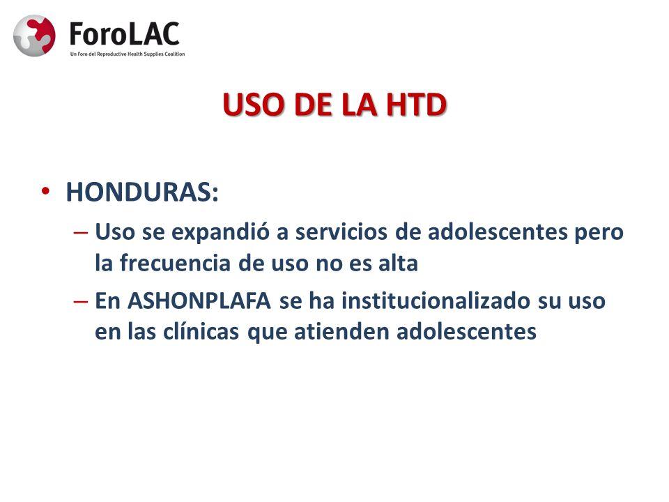USO DE LA HTD HONDURAS: – Uso se expandió a servicios de adolescentes pero la frecuencia de uso no es alta – En ASHONPLAFA se ha institucionalizado su