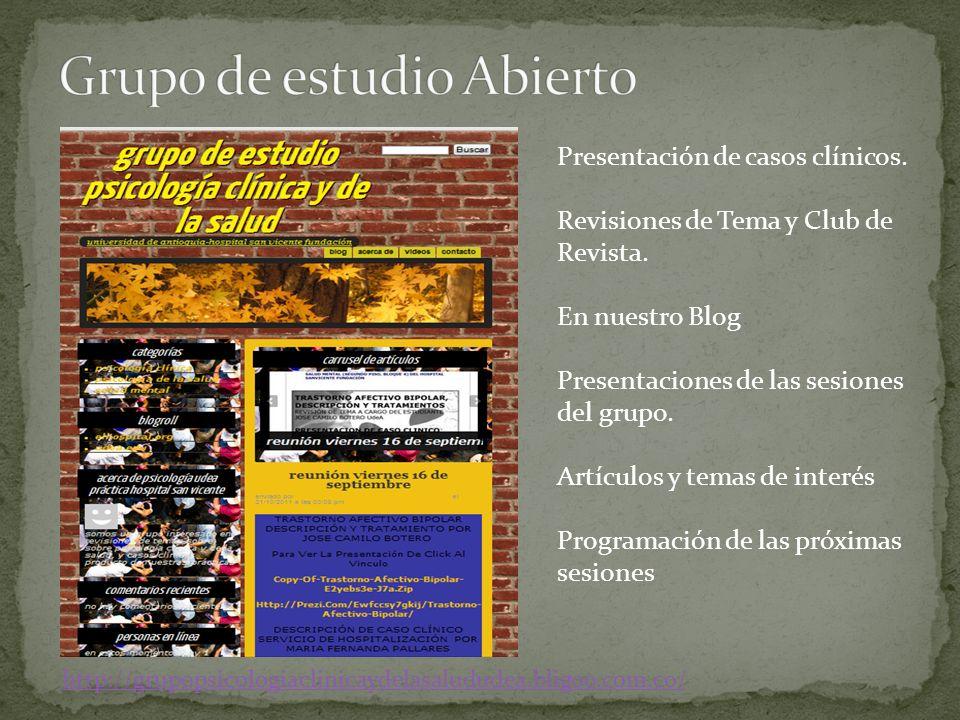 Presentación de casos clínicos. Revisiones de Tema y Club de Revista. En nuestro Blog Presentaciones de las sesiones del grupo. Artículos y temas de i