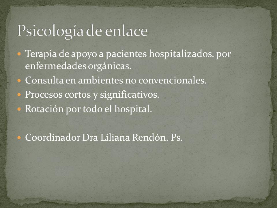 Terapia de apoyo a pacientes hospitalizados. por enfermedades orgánicas. Consulta en ambientes no convencionales. Procesos cortos y significativos. Ro