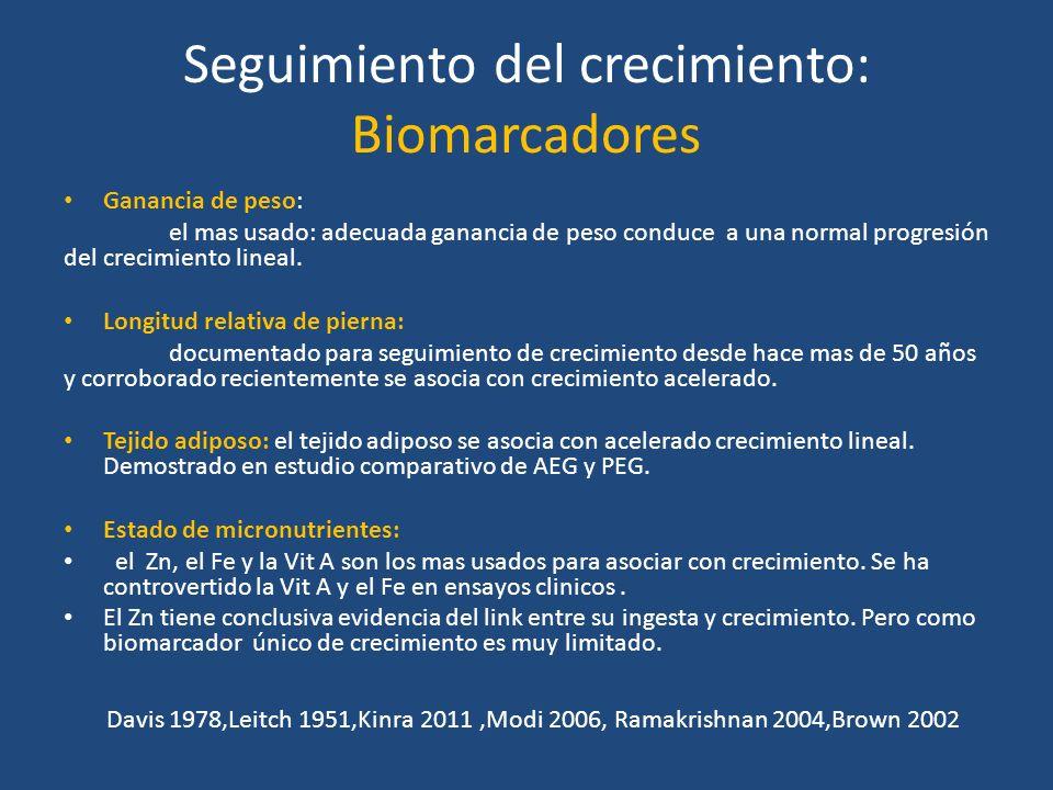 Seguimiento del crecimiento: Biomarcadores Ganancia de peso: el mas usado: adecuada ganancia de peso conduce a una normal progresión del crecimiento l