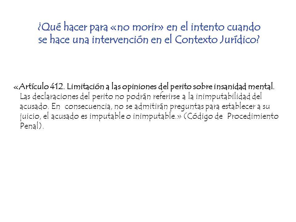 «Artículo 412. Limitación a las opiniones del perito sobre insanidad mental. Las declaraciones del perito no podrán referirse a la inimputabilidad del