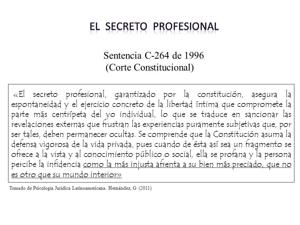 «El secreto profesional, garantizado por la constitución, asegura la espontaneidad y el ejercicio concreto de la libertad íntima que compromete la par