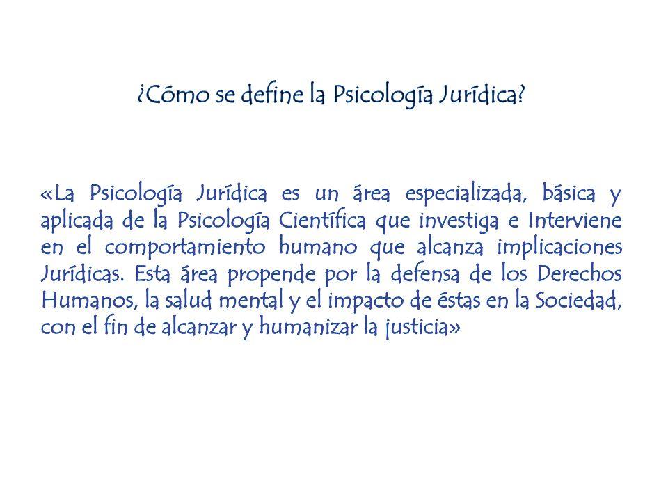 La Psicología Jurídica se ocupa de los conflictos humanos que se producen en contextos de trasgresión de la ley.