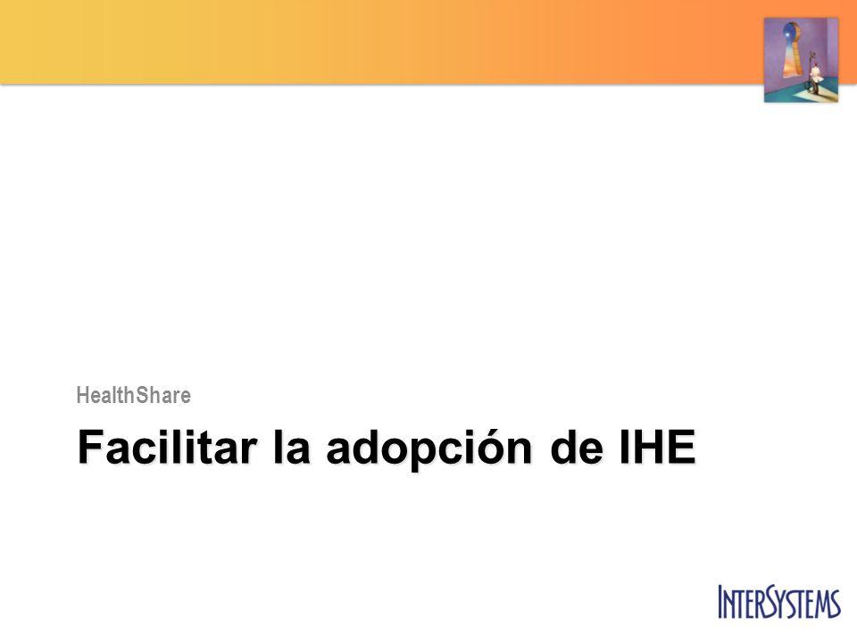 Facilitar la adopción de IHE HealthShare