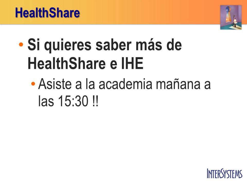 Si quieres saber más de HealthShare e IHE Asiste a la academia mañana a las 15:30 !!HealthShare