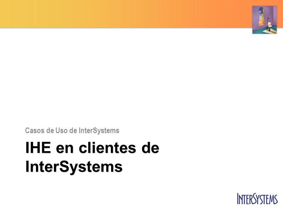 IHE en clientes de InterSystems Casos de Uso de InterSystems