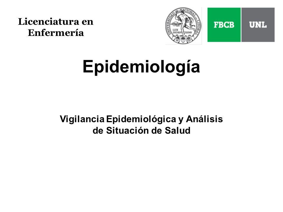 Epidemiología Vigilancia Epidemiológica y Análisis de Situación de Salud Licenciatura en Enfermería