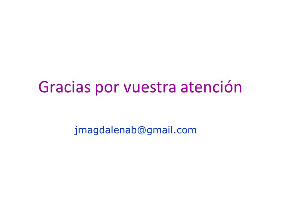 Gracias por vuestra atención jmagdalenab@gmail.com