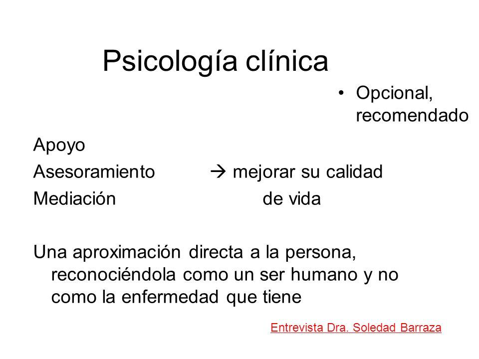 Psicología clínica Apoyo Asesoramiento mejorar su calidad Mediación de vida Una aproximación directa a la persona, reconociéndola como un ser humano y