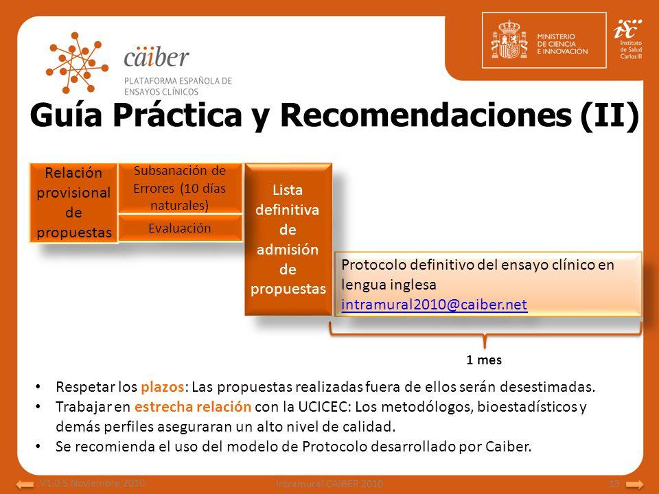 Guía Práctica y Recomendaciones (II) Respetar los plazos: Las propuestas realizadas fuera de ellos serán desestimadas. Trabajar en estrecha relación c