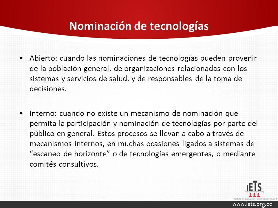 Nominación de tecnologías Abierto: cuando las nominaciones de tecnologías pueden provenir de la población general, de organizaciones relacionadas con