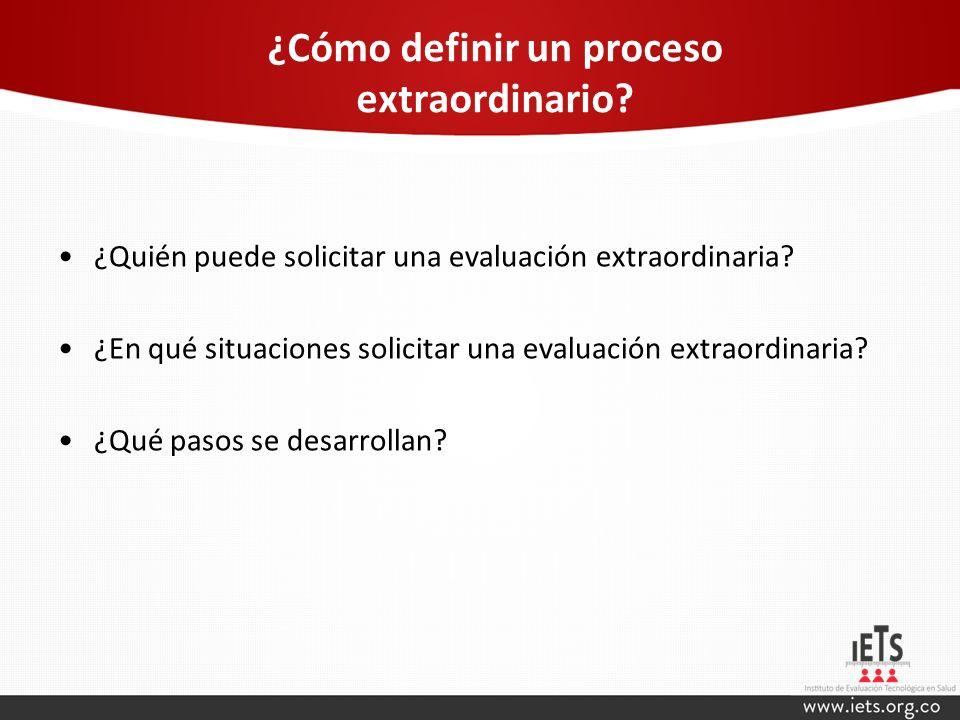 ¿Cómo definir un proceso extraordinario? ¿Quién puede solicitar una evaluación extraordinaria? ¿En qué situaciones solicitar una evaluación extraordin
