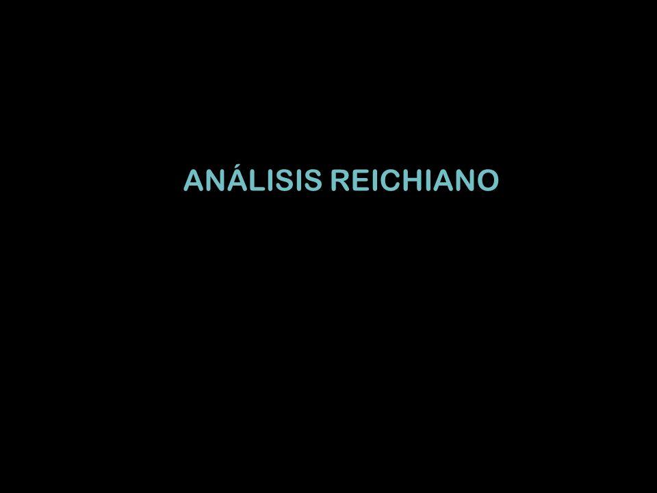 ANÁLISIS REICHIANO