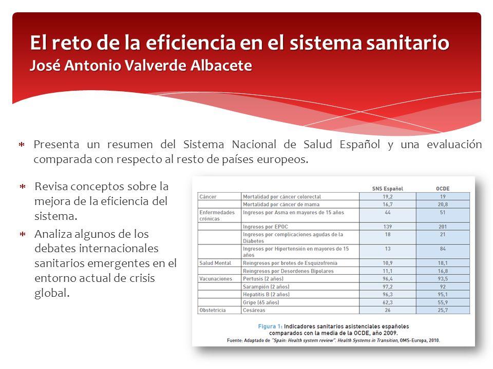 Presenta un resumen del Sistema Nacional de Salud Español y una evaluación comparada con respecto al resto de países europeos. El reto de la eficienci