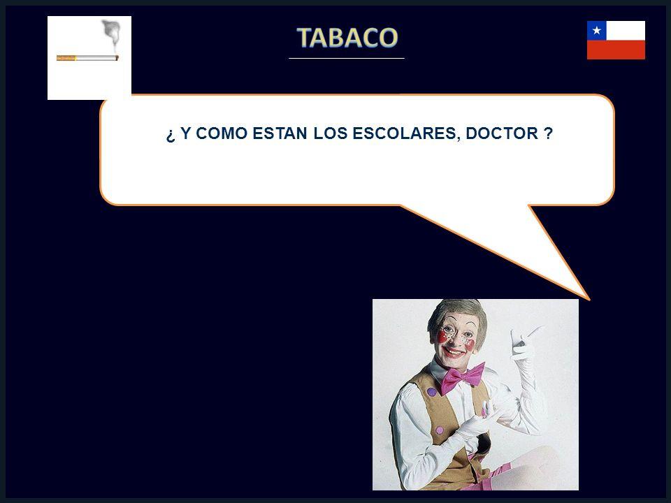 ¿ Y COMO ESTAN LOS ESCOLARES, DOCTOR
