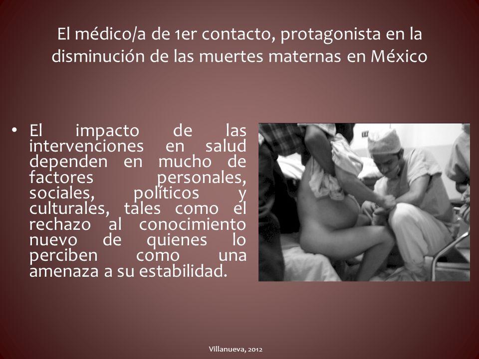 El médico/a de 1er contacto, protagonista en la disminución de las muertes maternas en México El impacto de las intervenciones en salud dependen en mu