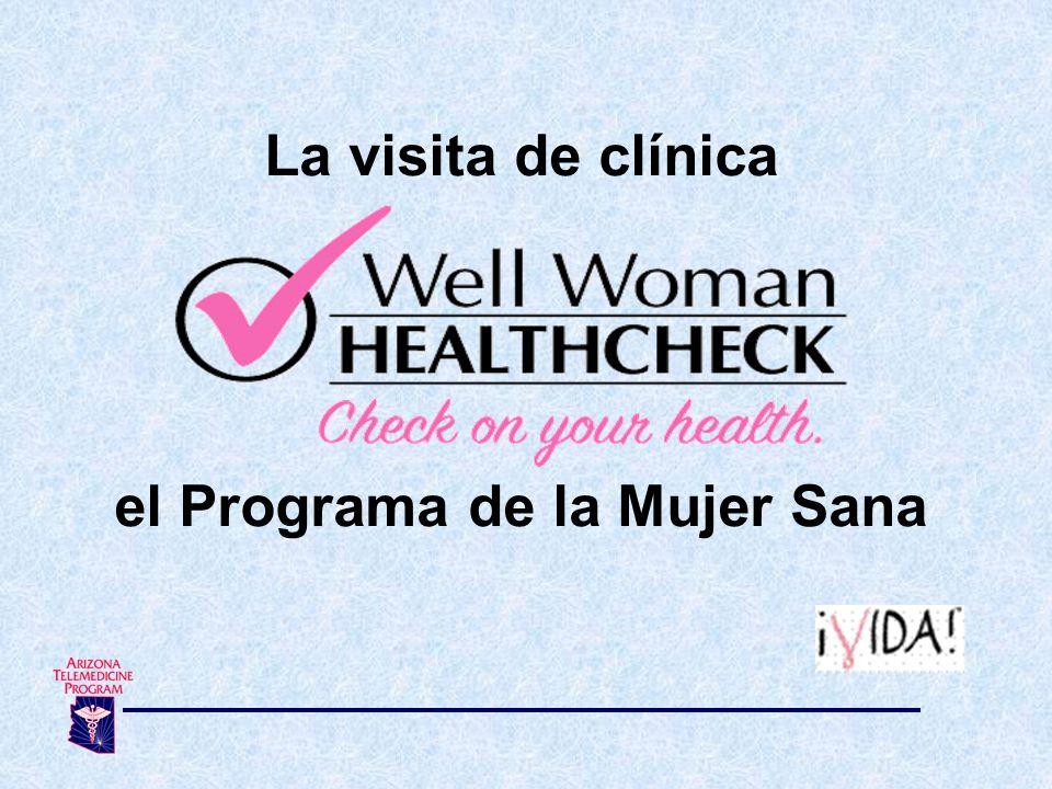 La visita de clínica el Programa de la Mujer Sana