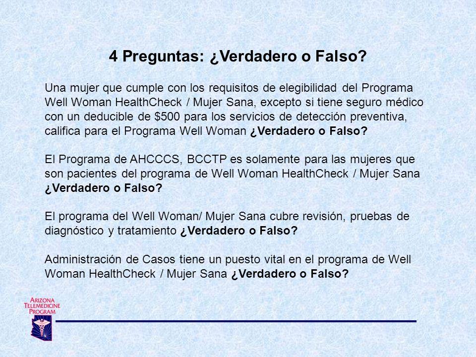 4 Preguntas: ¿Verdadero o Falso? Una mujer que cumple con los requisitos de elegibilidad del Programa Well Woman HealthCheck / Mujer Sana, excepto si