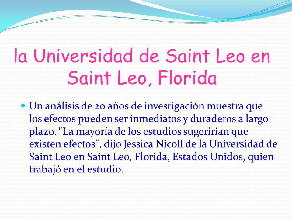 la Universidad de Saint Leo en Saint Leo, Florida Un análisis de 20 años de investigación muestra que los efectos pueden ser inmediatos y duraderos a