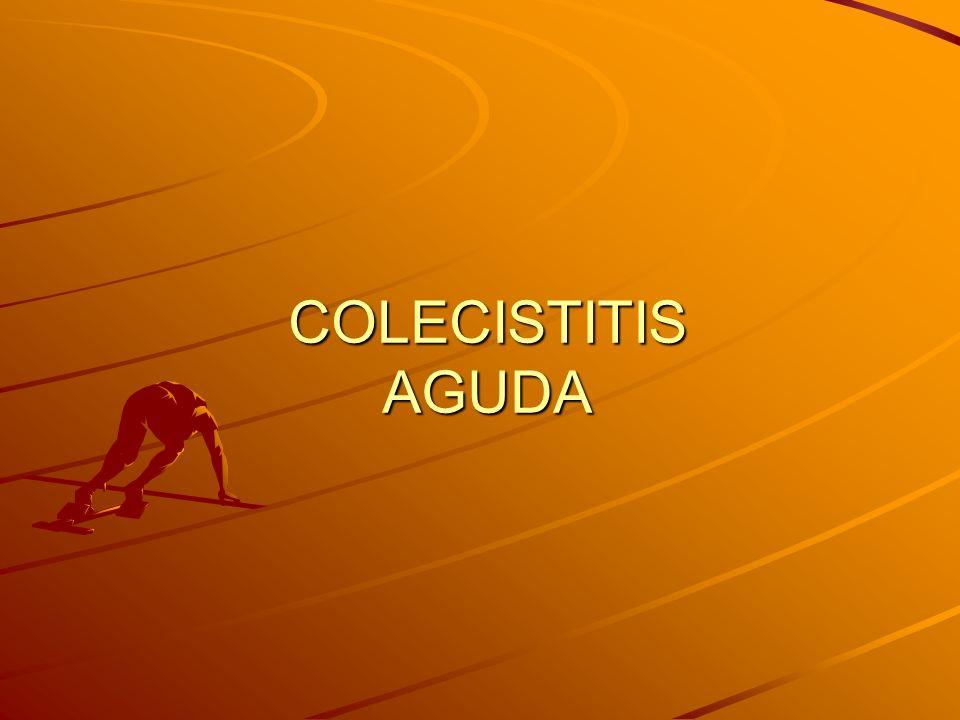 ULTRASONIDO ESTUDIO DE ELECCIÓN CRITERIOS SONOGRÁFICOS: –Colelitiasis –Signo de murphy sonográfico –Engrosamiento de la pared, irregular, difuso.