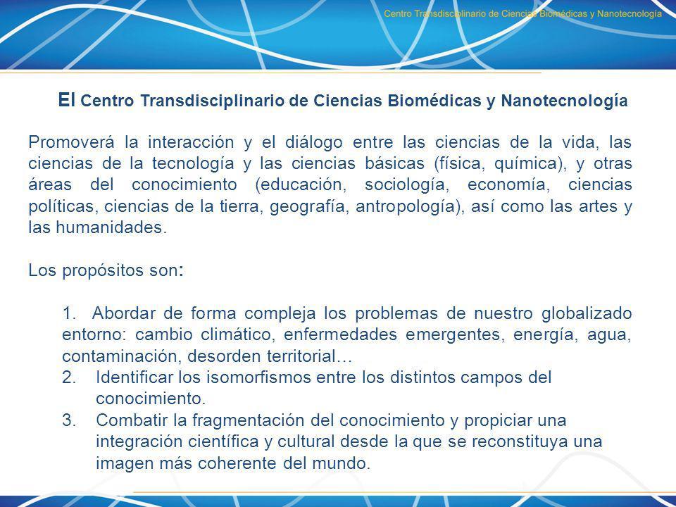 El Centro Transdisciplinario de Ciencias Biomédicas y Nanotecnología Promoverá la interacción y el diálogo entre las ciencias de la vida, las ciencias
