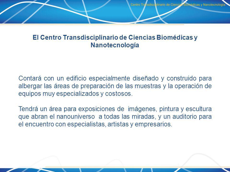 El Centro Transdisciplinario de Ciencias Biomédicas y Nanotecnología Contará con un edificio especialmente diseñado y construido para albergar las áre