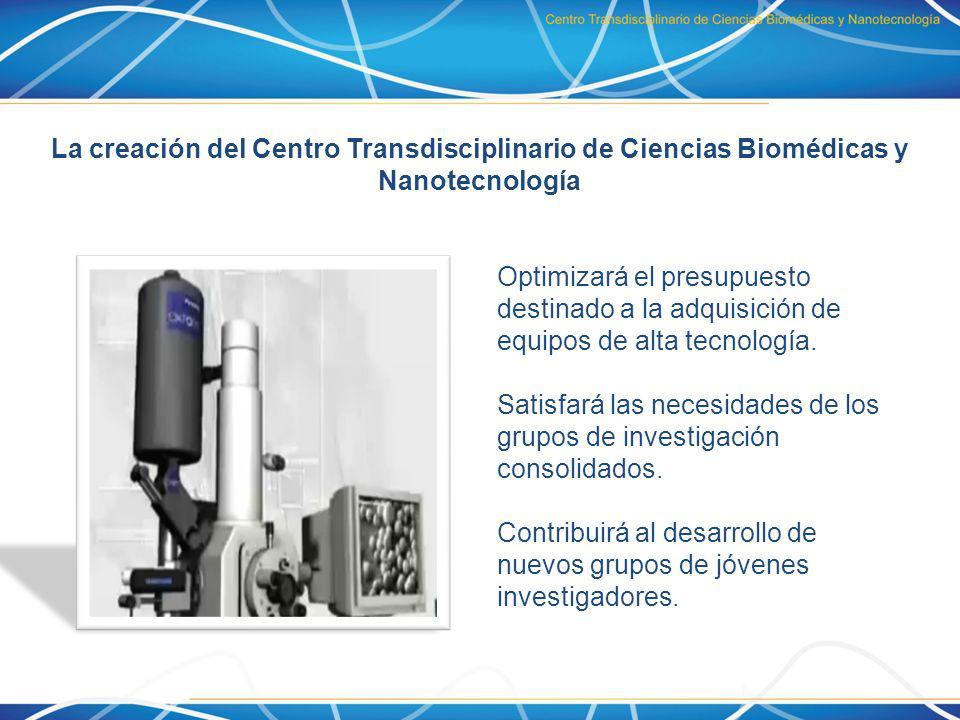 La creación del Centro Transdisciplinario de Ciencias Biomédicas y Nanotecnología Optimizará el presupuesto destinado a la adquisición de equipos de a