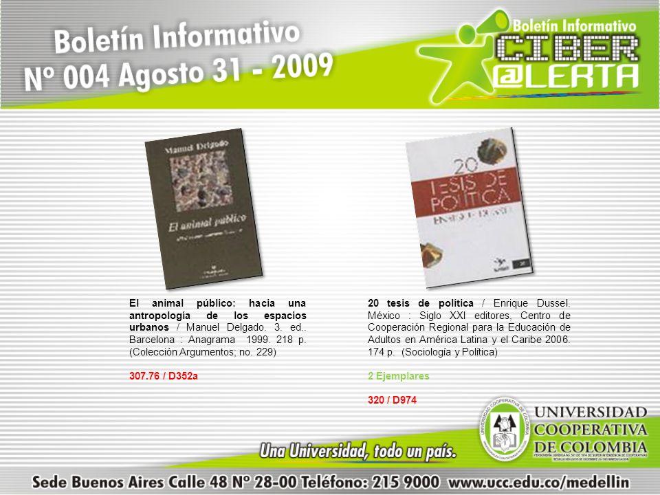 El animal público: hacia una antropología de los espacios urbanos / Manuel Delgado. 3. ed.. Barcelona : Anagrama 1999. 218 p. (Colección Argumentos; n