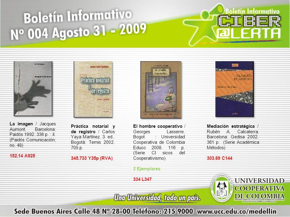 La imagen / Jacques Aumont. Barcelona: Paidós 1992. 336 p. : il. (Paidós Comunicación; no. 48) 152.14 A925 Práctica notarial y de registro / Carlos Ya