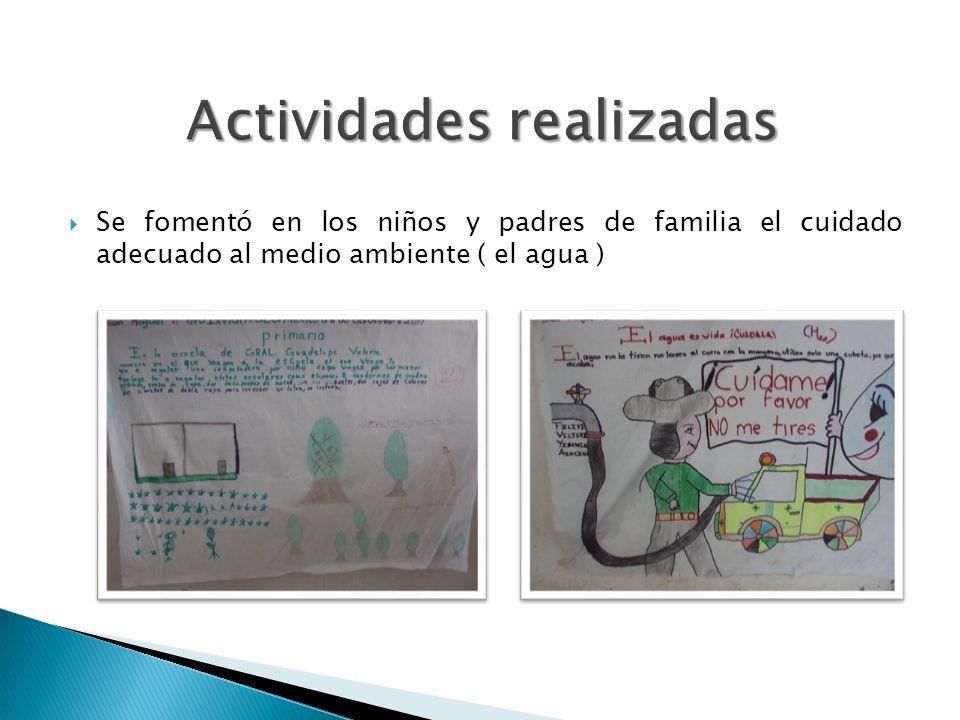 Se fomentó en los niños y padres de familia el cuidado adecuado al medio ambiente ( el agua )