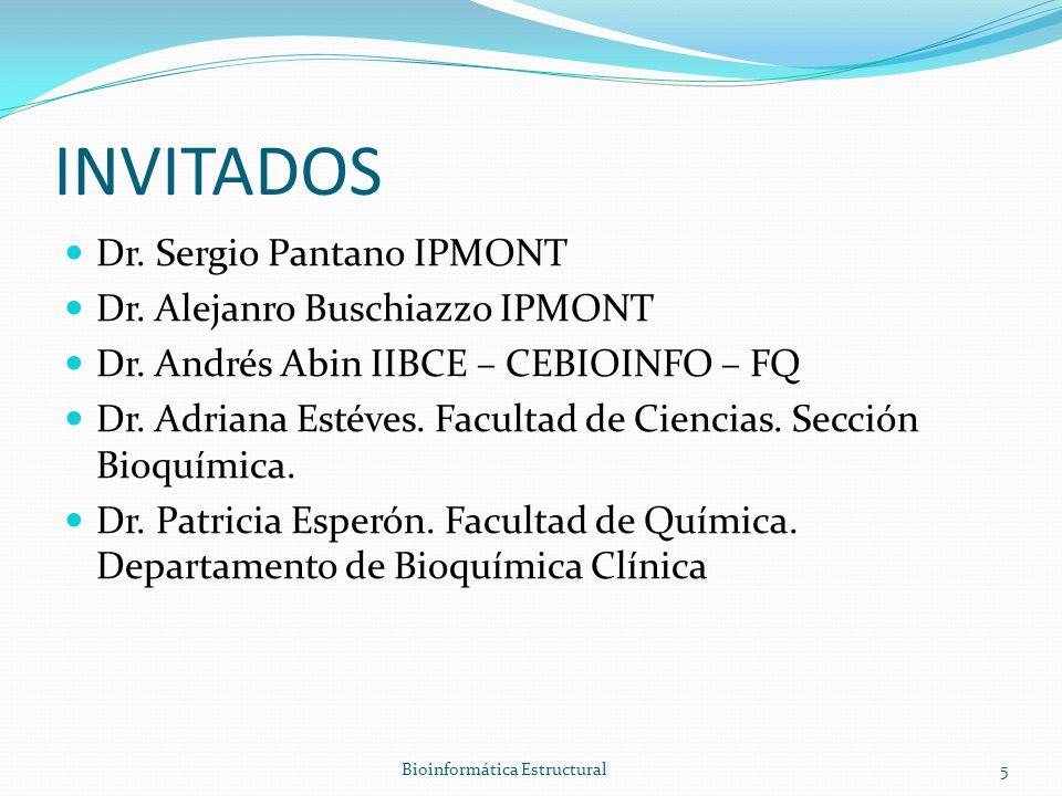INVITADOS Dr. Sergio Pantano IPMONT Dr. Alejanro Buschiazzo IPMONT Dr.